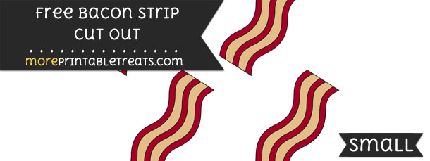 Bacon Strip Cut Out – Small