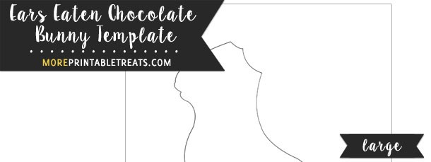 Ears Eaten Chocolate Bunny Template – Large