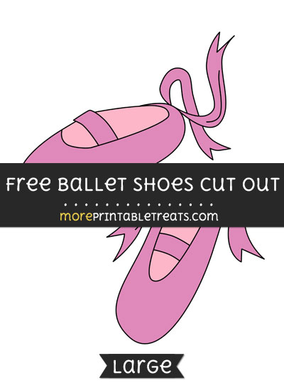 Free Ballet Shoes Cut Out - Large size printable