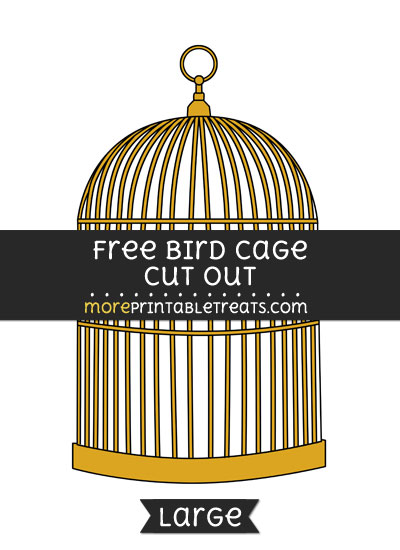 Free Bird Cage Cut Out - Large size printable