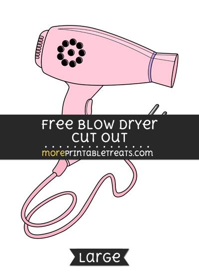 Free Blow Dryer Cut Out - Large size printable
