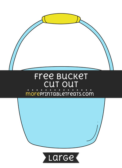 Free Bucket Cut Out - Large size printable