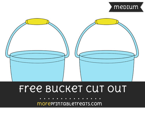 Free Bucket Cut Out - Medium Size Printable