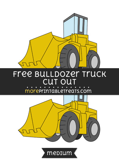 Free Bulldozer Truck Cut Out - Medium Size Printable
