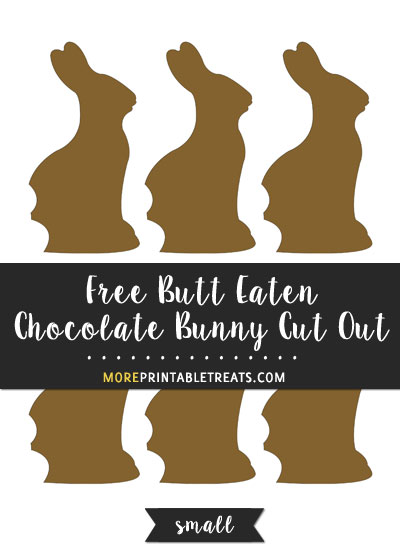 Free Butt Eaten Chocolate Bunny Cut Out - Small
