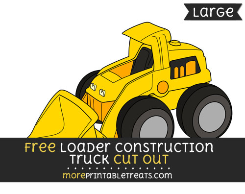 Free Loader Construction Truck Cut Out - Large size printable
