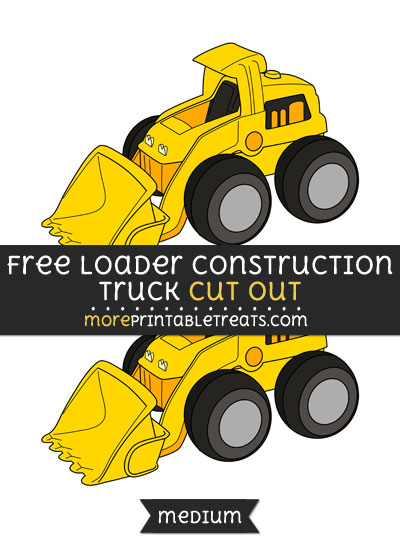 Free Loader Construction Truck Cut Out - Medium Size Printable