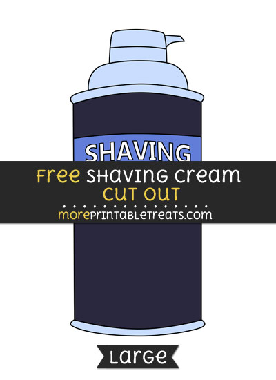 Free Shaving Cream Cut Out - Large size printable