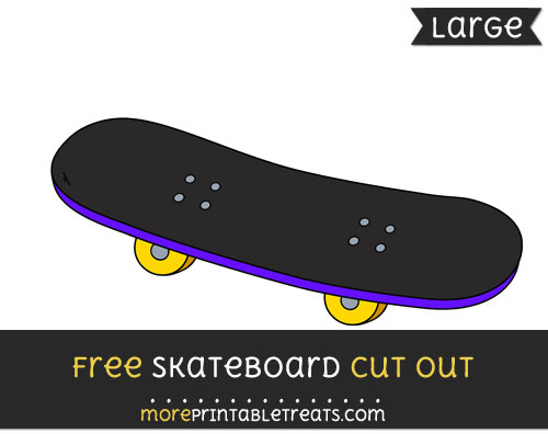 Free Skateboard Cut Out - Large size printable