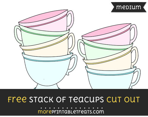 Free Stack Of Teacups Cut Out - Medium Size Printable