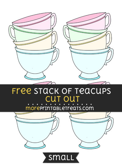 Free Stack Of Teacups Cut Out - Small Size Printable