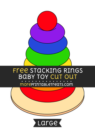 Free Stacking Rings Baby Toy Cut Out - Large size printable