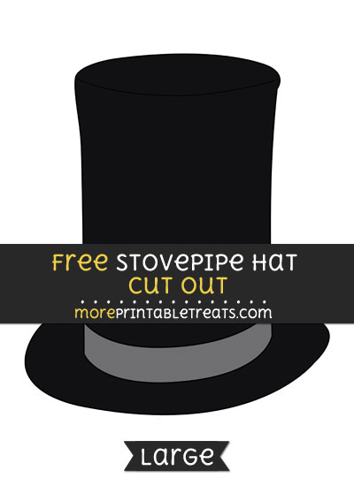 Free Stovepipe Hat Cut Out - Large size printable