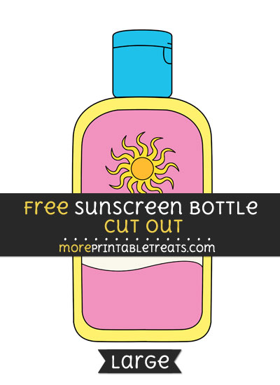 Free Sunscreen Bottle Cut Out - Large size printable