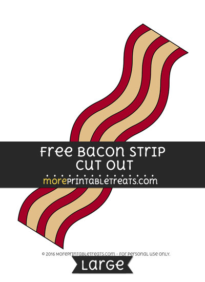 Free Bacon Strip Cut Out - Large