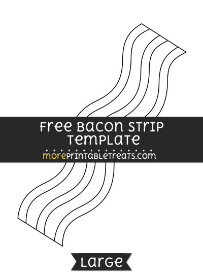 Free Bacon Strip Template - Large