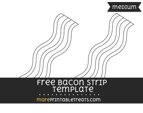 Free Bacon Strip Template - Medium