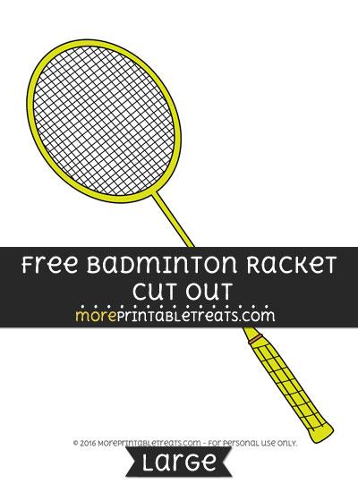 Free Badminton Racket Cut Out - Large