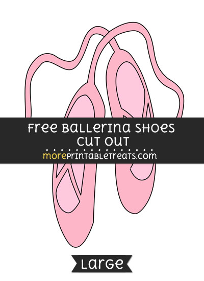 Free Ballerina Shoes Cut Out - Large size printable
