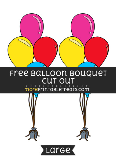 Free Balloon Bouquet Cut Out - Large size printable