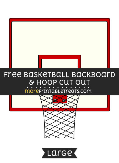 Free Basketball Backboard And Hoop Cut Out - Large size printable