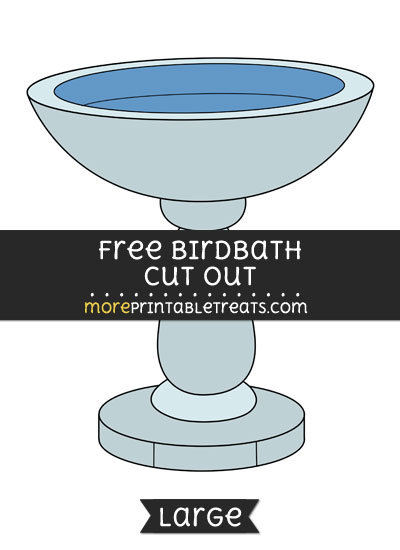 Free Birdbath Cut Out - Large size printable