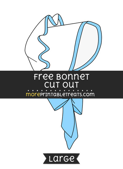 Free Bonnet Cut Out - Large size printable