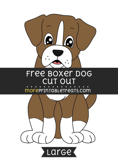 Free Boxer Dog Cut Out - Large size printable
