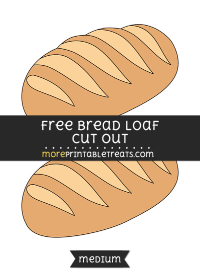 Free Bread Loaf Cut Out - Medium Size Printable