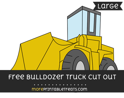 Free Bulldozer Truck Cut Out - Large size printable