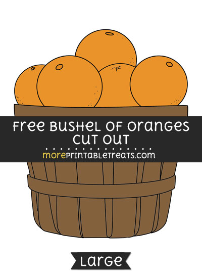 Free Bushel Of Oranges Cut Out - Large size printable