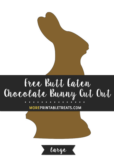 Free Butt Eaten Chocolate Bunny Cut Out - Large
