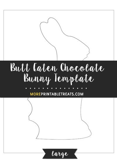 Free Butt Eaten Chocolate Bunny Template - Large Size
