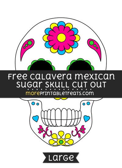 Free Calavera Mexican Sugar Skull Cut Out - Large size printable