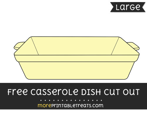 Free Casserole Dish Cut Out - Large size printable