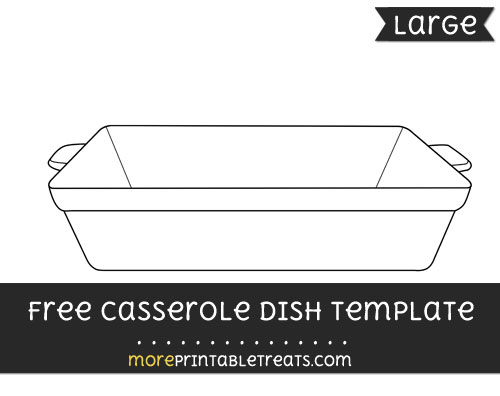 Free Casserole Dish Template - Large