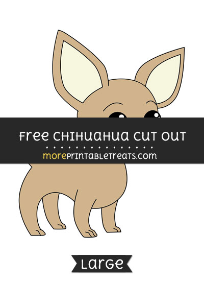 Free Chihuahua Cut Out - Large size printable