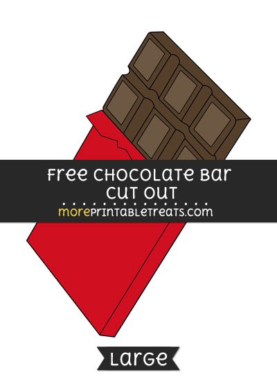 Free Chocolate Bar Cut Out - Large size printable