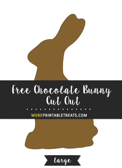 Free Chocolate Bunny Cut Out - Large