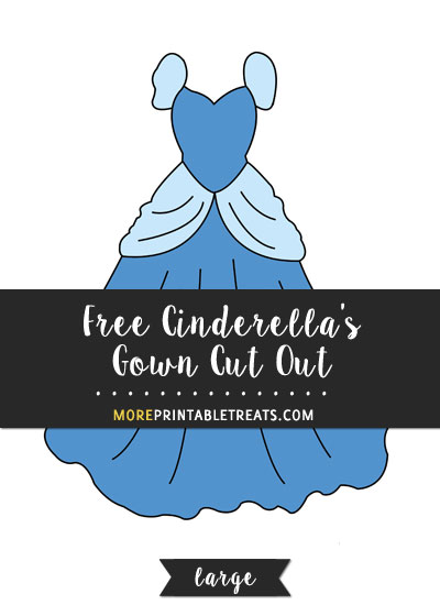 Free Cinderella's Gown Cut Out - Large