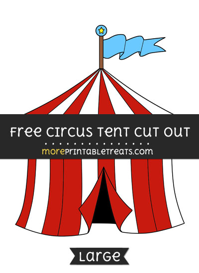 Free Circus Tent Cut Out - Large size printable