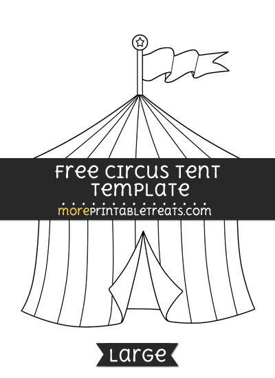 Free Circus Tent Template - Large