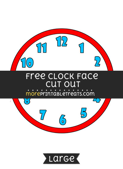 Free Clock Face Cut Out - Large size printable