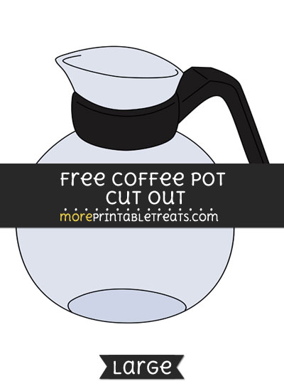 Free Coffee Pot Cut Out - Large size printable