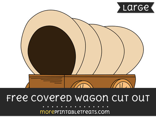 Free Covered Wagon Cut Out - Large size printable