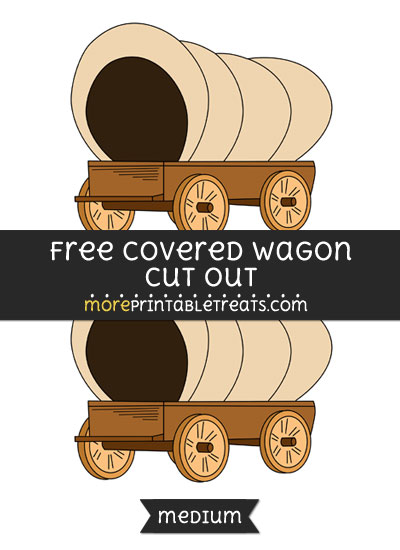 Free Covered Wagon Cut Out - Medium Size Printable