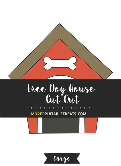 Free Dog House Cut Out - Large