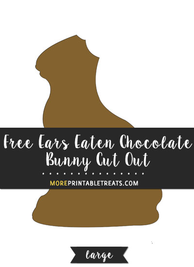 Free Ears Eaten Chocolate Bunny Cut Out - Large