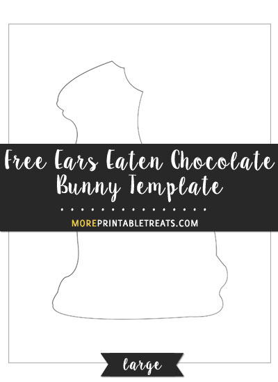 Free Ears Eaten Chocolate Bunny Template - Large Size