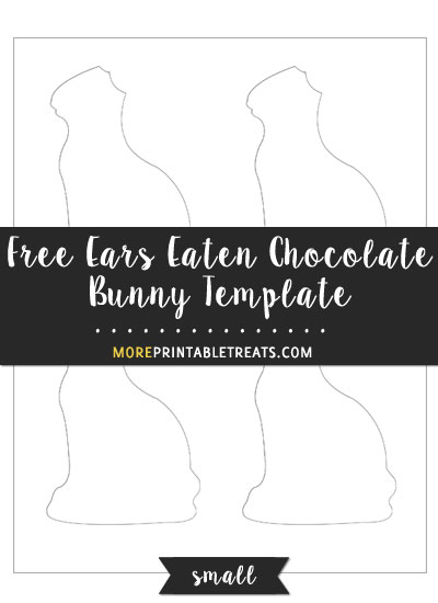 Free Ears Eaten Chocolate Bunny Template - Small Size